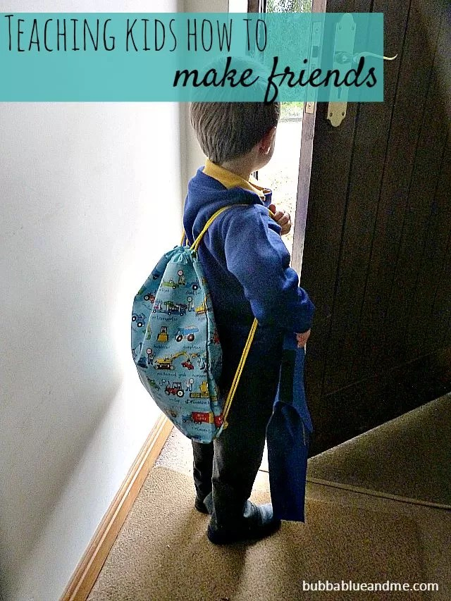 teaching kids how to make friends - Bubbablue and me