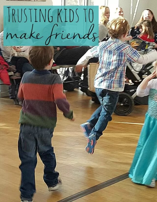 trusting kids to make their own friends - Bubbablue and me