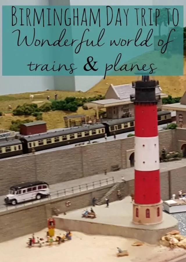 Birmingham day trip to wonderful world of train and planes