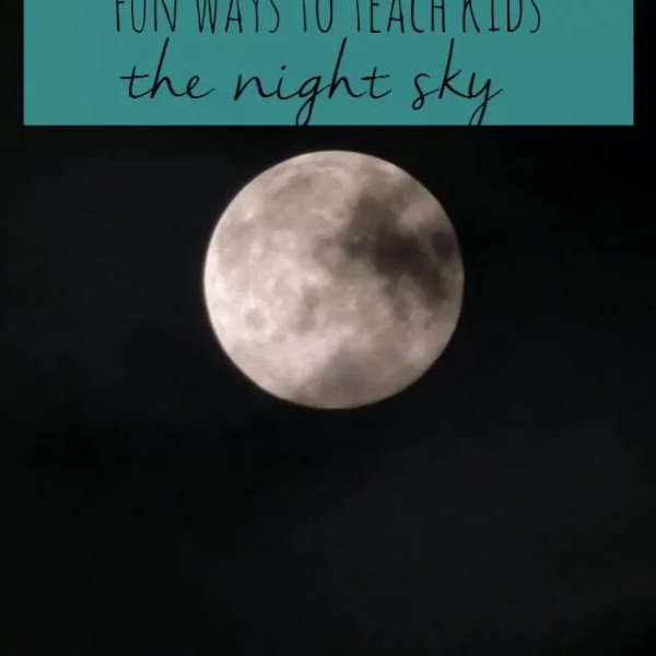 Fun ways to teach kids about the night sky