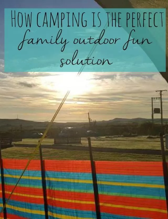 How camping is the perfect family outdoor fun solution - Bubbablue and me