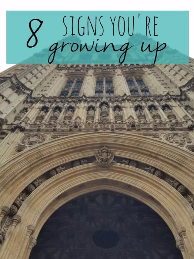 8 signs you're growing up - Bubbablueandme