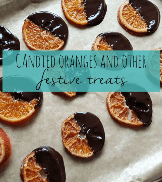 Candied oranges and oher festive treats - Bubbablue and me