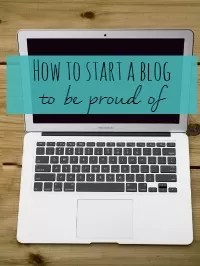 how to start a blog to be proud of