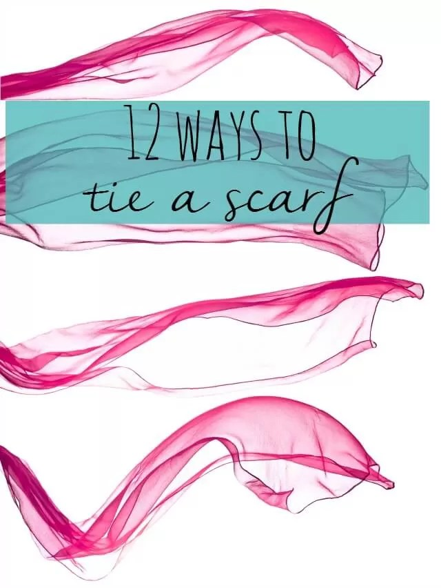 12 ways to tie a scarf - Bubbablue and me