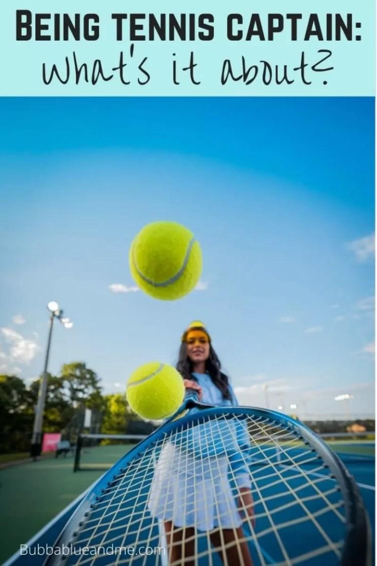 being tennis camptain