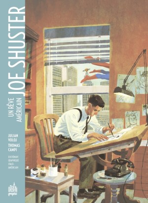Joe Shuster, un rêve américain de Julian Voloj & Thomas Campi, Urban Comics