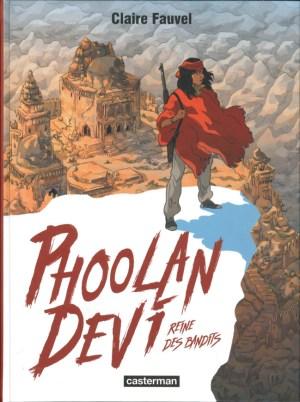 Phoolan Devi reine des bandits Claire Fauvel Casterman