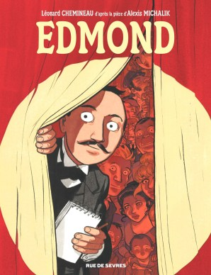 Le Edmond d'Alexis Michalik (qui raconte la création de Cyrano de bergerac par Edmond Rostand) a lui été adapté par Léonard Chemineau.