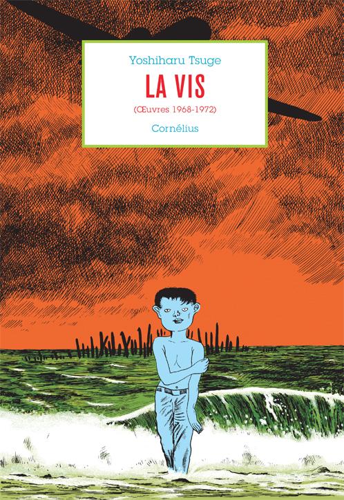La Vis (Œuvres 1968 – 1972) de Yoshiharu Tsuge, Cornélius