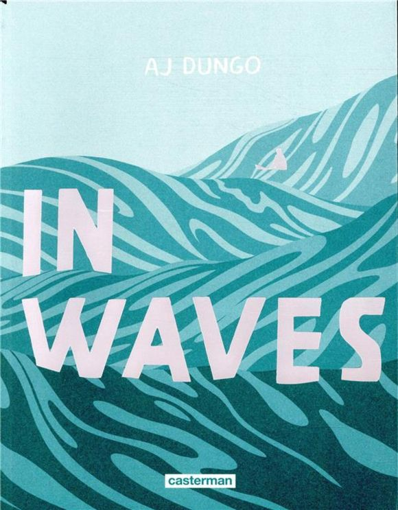 In Waves d'A.J. Dungo, Casterman