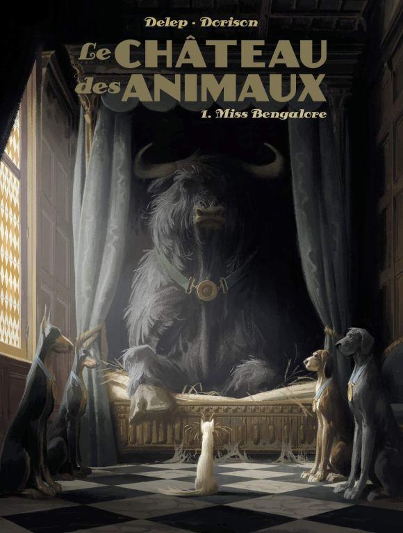 Le Château des Animaux, T1 Miss Bengalore de Félix Delep & Xavier Dorison, Casterman