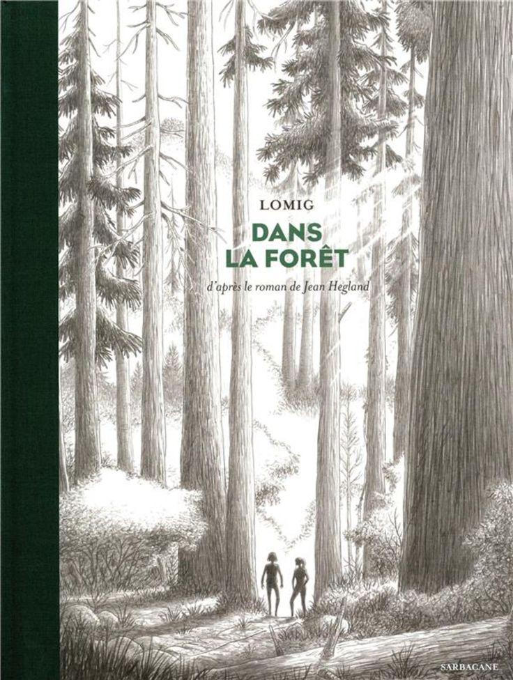 Dans la Forêt de Lomig d'après le livre de Jean Hegland, Sarbacane