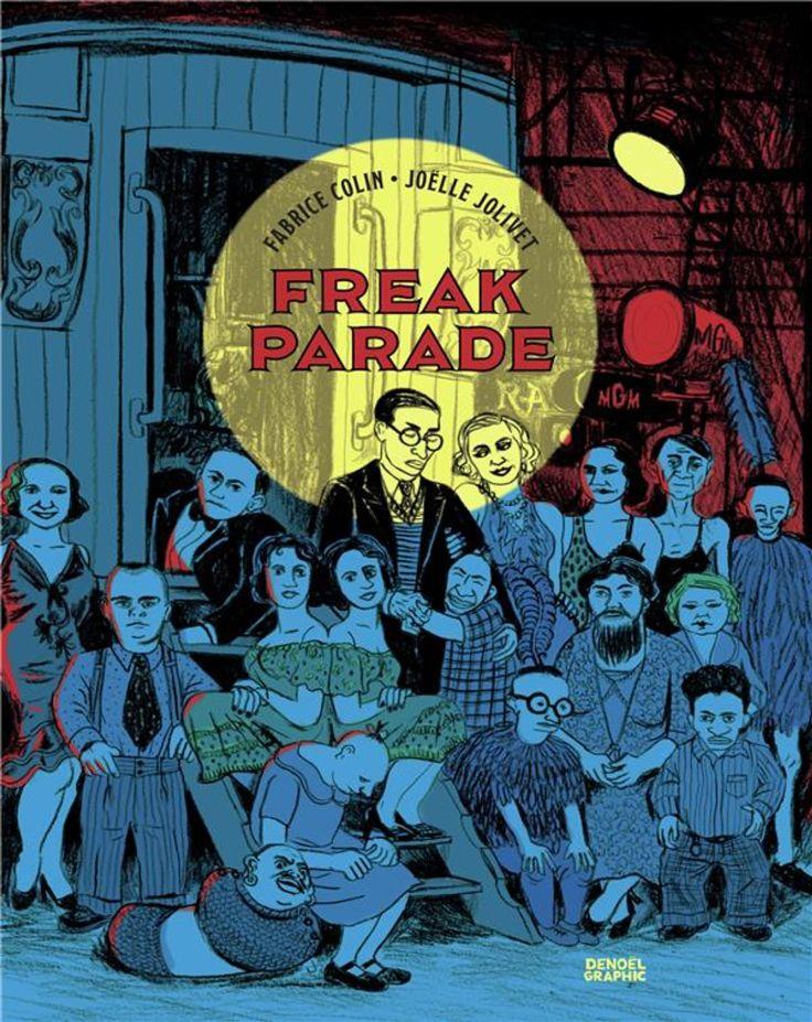 Freak Parade de Fabrice Colin & Joëlle Jolivet, Denoël Graphic