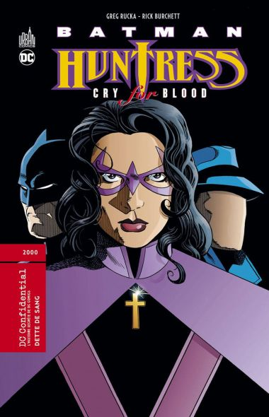 Batman/Huntress: Cry for Blood de Greg Rucka &  Rick Burchett, Urban Comics