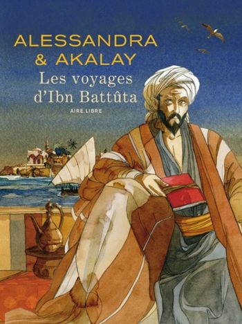 Les voyages d'Ibn Battûta de Joël Alessandra & Lotfi Akalay, Dupuis