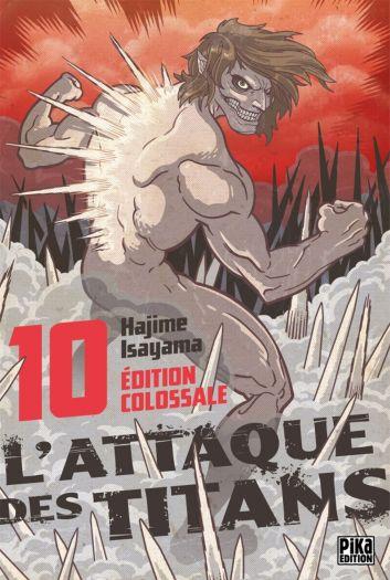 L'Attaque des Titans - Edition colossale T10 de Hajime Isayama, Pika