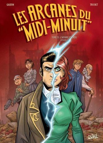 Les Arcanes du Midi-Minuit : L'affaire des Rois 2/2 T15 de Jean-Charles Gaudin & Cyril Trichet, Soleil