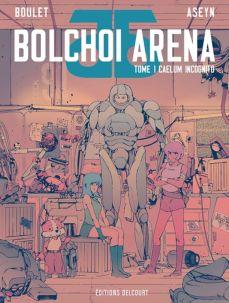 Bolchoï Arena, éditions Delcourt, de Boulet et Aseyn