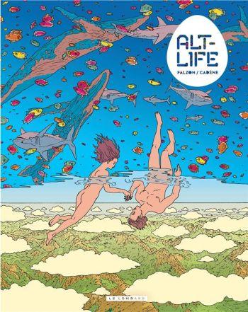 Alt-Life, de Thomas Cadène et Joseph Falzon, éditions Le Lombard