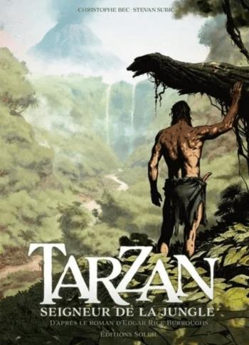 © Tarzan Seigneur de la Jungle / Christophe Bec & Stevan Subic / Soleil