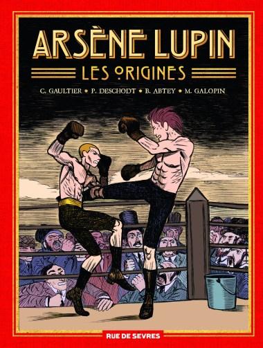 Arsène Lupin - Les origines, de Benoît Abtey, Pierre Deschodt, Christophe Gaultier et M. Galopin, éditions Rue de Sèvres