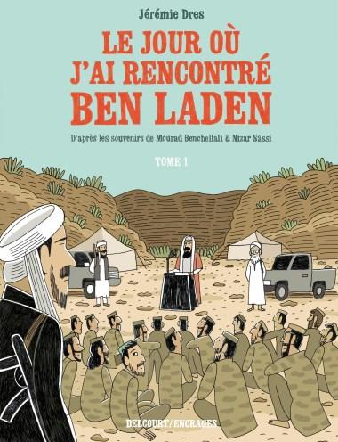 Le jour où j'ai rencontré Ben Laden de Jérémie Dres, Delcourt, coll. Encrages