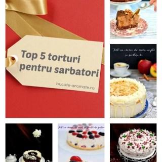 Top 5 torturi pe care să le faci de sărbători