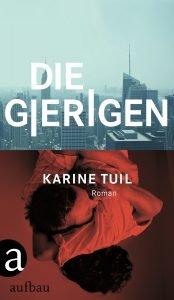 Karine Tuil - Die Gierigen (Cover)