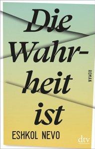 Eshkol Nevo - Die Wahrheit ist (Cover)