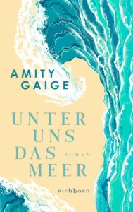 Amity Gaige - Unter uns das Meer (Cover)