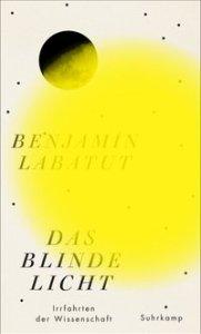 Benjamin Labatut - Das blinde Licht (Cover)