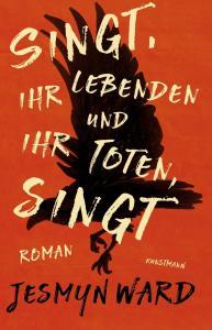 Jesmyn Ward - Singt, ihr Lebenden und ihr Toten, singt (Cover)
