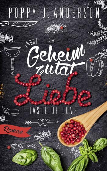 Taste of Love – Geheimzutat Liebe – Poppy J. Anderson