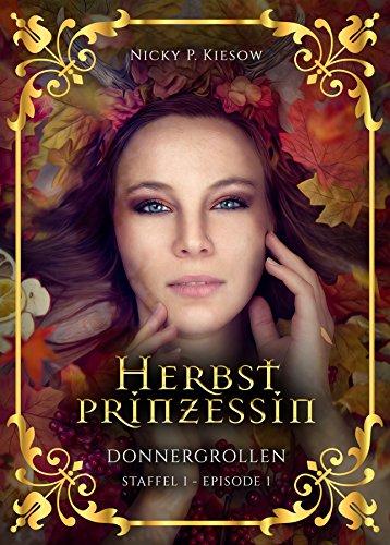 Herbstprinzessin: Donnergrollen – Nicky P. Kiesow