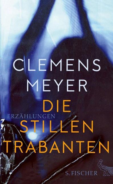 Die stillen Trabanten – Clemens Meyer