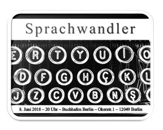 08.06.2018 LiteraTOUR Neukölln 2018 – Sprachwandler