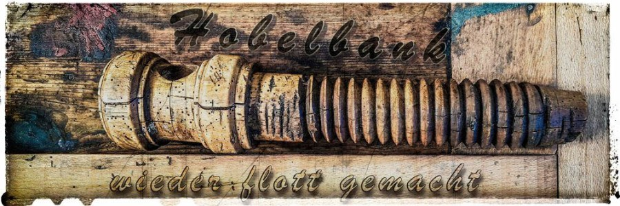Hobelbank - wieder flott gemacht