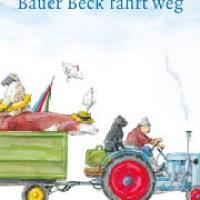 Bauer Beck fährt weg: ab in den Urlaub