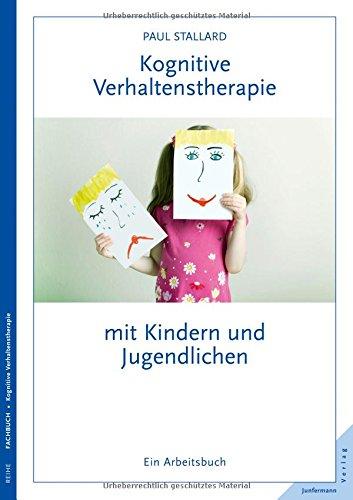 Paul Stallard: Kognitive Verhaltenstherapie mit Kindern und ...