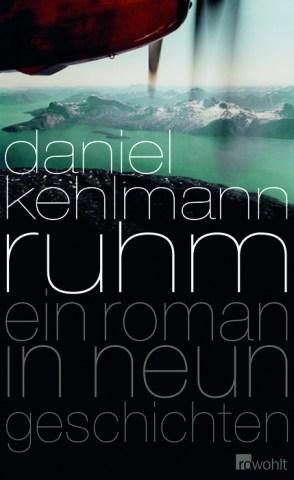 Ruhm Daniel Kehlmann
