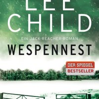 Wespennest von Lee Child. Ein Jack-Reacher-Roman. Wespennest  ist die Fortsetzung von 61 Stunden. Längst schon stellt sich den Duncans niemand mehr in den Weg...