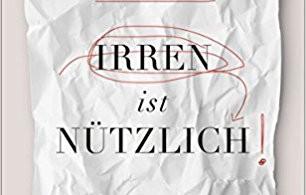 """Henning Beck, """"Irren ist nützlich"""""""