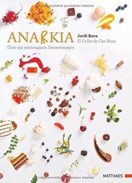 Anarkia: El Celler de Can Roca - über 450 extravagante Dessertrezepte - 1