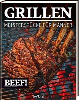 BEEF! GRILLEN: Meisterstücke für Männer (BEEF!-Kochbuchreihe) - 1