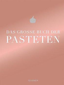 Das große Buch der Pasteten (Teubner Edition) - 1