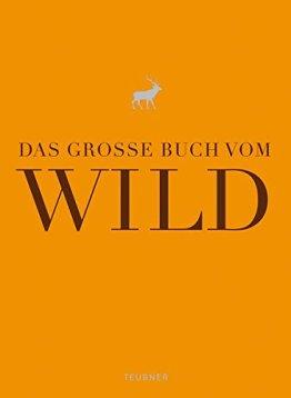 Das große Buch vom Wild (Teubner Edition) - 1
