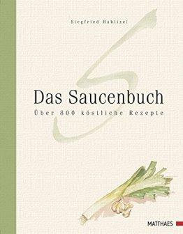 Das Saucenbuch: Über 800 köstliche Rezepte - 1