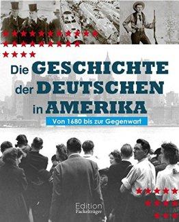 Die Geschichte der Deutschen in Amerika - Von 1680 bis zur Gegenwart - 1
