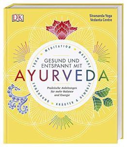 Gesund und entspannt mit Ayurveda: Praktische Anleitung für mehr Balance und Energie - Yoga, Meditation, Massage, Ernährung, Kräuter & Gewürze - 1
